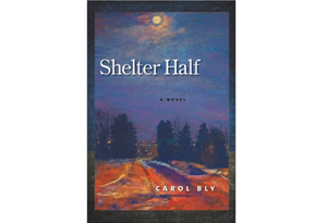 Shelter Half by Carol Bly
