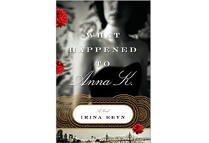 What Happened to Anna K. by Irina Reyn