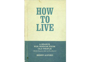 How to Live by Henry Alford