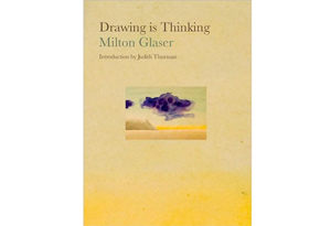 Drawing is Thinking by Milton Glaser