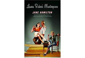 Laura Rider's Masterpiece by Jane Hamilton