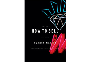 How to Sell by Clancy Martin