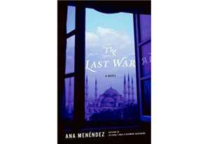 The Last War by Ana Menendez