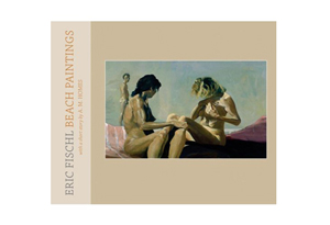 Eric Fischl Beach Paintings by Eric Fischl & A.M. Homes