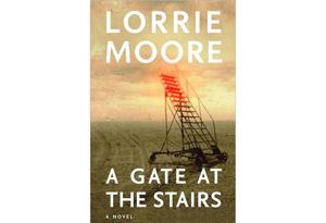 A Gate at the Stairs by Lorrie Moore