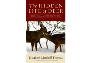 The Hidden Life of Deer: Lessons from the Natural World by Elizabeth Marshall Thomas
