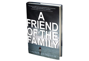 A Friend of the Family by Lauren Grodstein