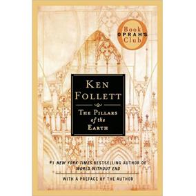 The Pillars of the Earth by Ken Follett Ken Follett Pillars Of The Earth