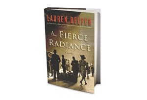 A Fierce Radiance Book Review by Lauren Belfer