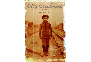 Billy Creekmore: A Novel by Tracey Porter
