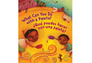 What Can You Do with a Paleta?/''Qu'' puedes hacer con una paleta? by Carmen Tafolla