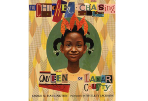 The Chicken-Chasing Queen of Lamar County by Janice Harrington