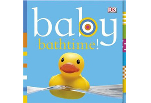 Ba by Bathtime! by Dawn Sirett