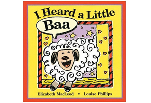 I Heard a Little Baa by Elizabeth MacLeod
