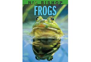Nic Bishop Frogs by Nic Bishop
