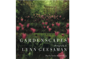 Gardenscapes by Lynn Geesaman