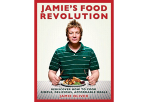 The Food Revolution: Rediscover How to Cook Simple, Delicious, Affordable Meals by Jamie Oliver