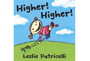 Higher! Higher! by Leslie Patricelli' '