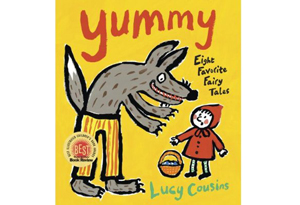 Yummy: Eight Favorite Fairy Tales by Lucy Cousins