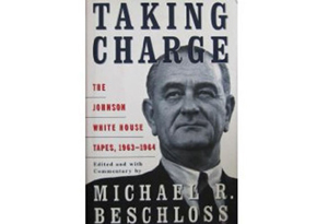 Taking Charge + Reaching for Glory by Michael R. Beschloss