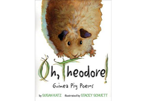 Oh, Theodore!: Guinea Pig Poems by Susan Katz