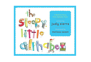 The Sleepy Little Alphabet: A Bedtime Story from Alphabet Town by Judy Sierra