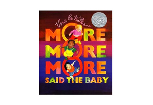More More More, Said the Ba by' ' by Vera B. Williams