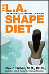 'The L.A. Shape Diet' by David Heber, MD, PhD