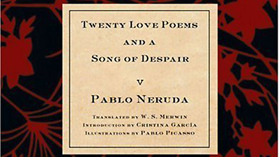 twenty love poems and a song Tonight i can write the saddest lines, from twenty love poems and a song of despair.