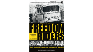 Excerpt from <i>Freedom Riders: 1961 and the </i><i>Struggle for Racial Justice</i>