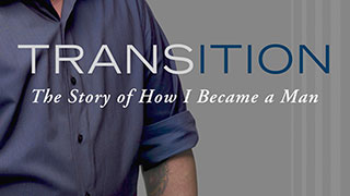 Excerpt from <i>Transition: The Story of How I </i><i>Became a Man</i>