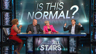 <i>Ask Oprah's All Stars</i> - Is This Normal?