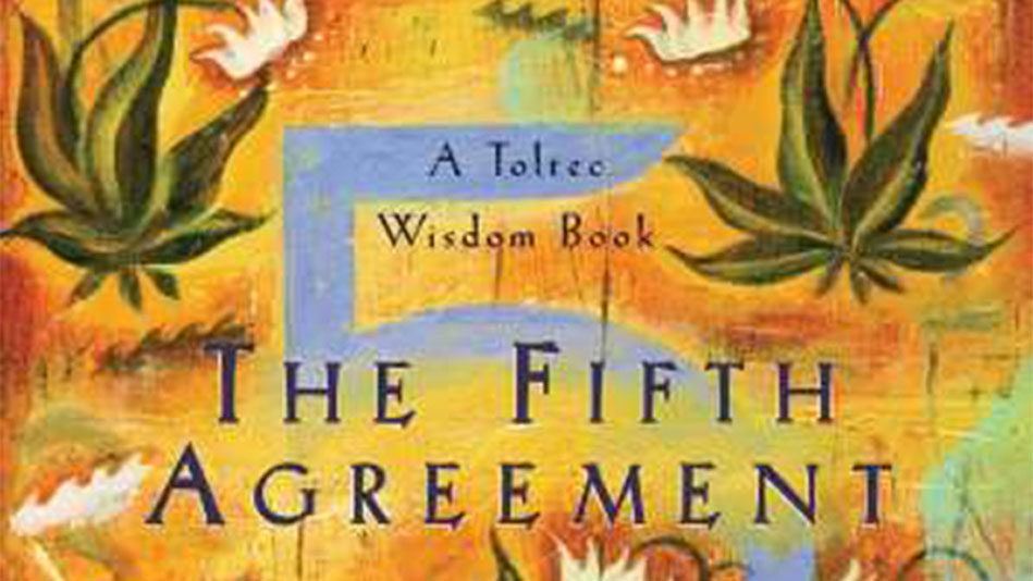Book Excerpt The Fifth Agreement By Don Miguel Ruiz Don Jose Ruiz