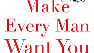 Book Excerpt: <i>Make Every Man Want You</i> by Marie Forleo
