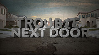 <i>Trouble Next Door:</i> About the Show <br>Premieres Monday, January 7th at 10/9c.