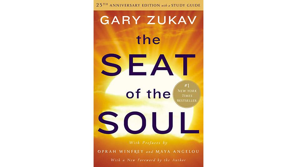 Seat of the Soul by Gary Zukav