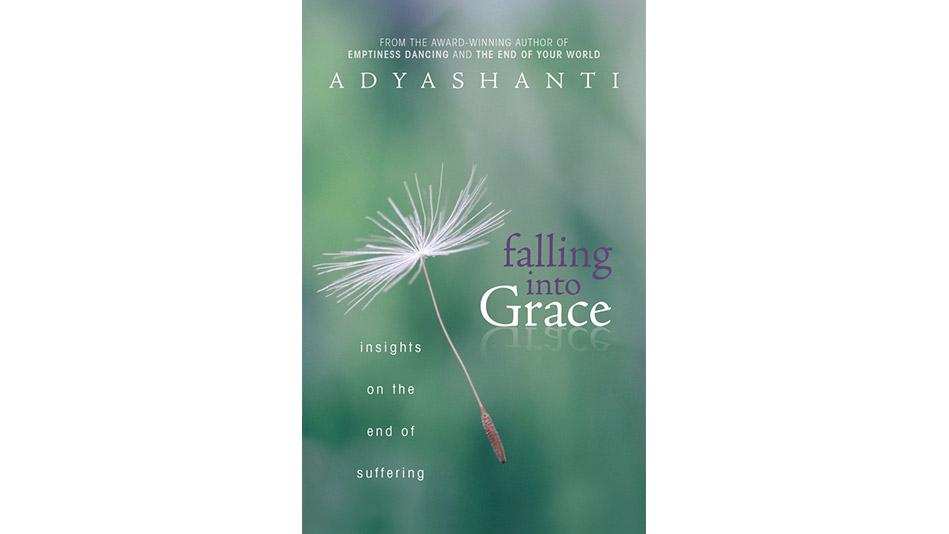 Falling into Grace by Adyashanti