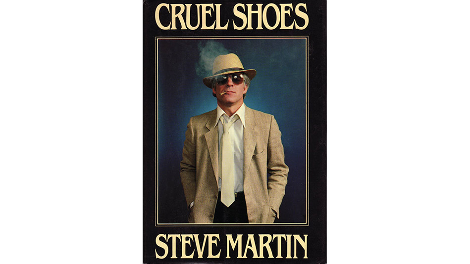 Cruel Shoes by Steve Martin