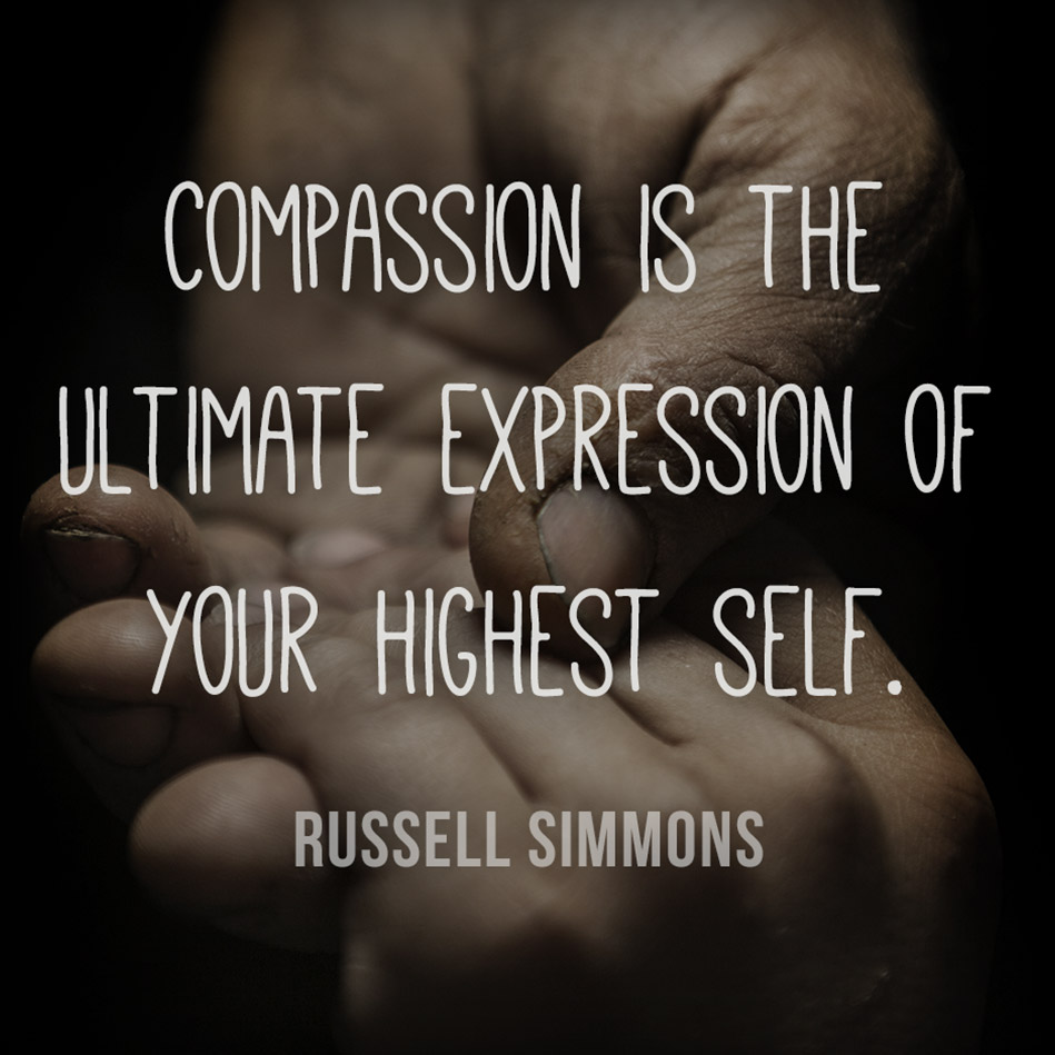 respect and compassion is what we need in society today Understanding compassion in this way reveals that the ultimate expression of compassion is the desire to relieve the root cause of suffering—our separation from authentic being—and not merely the symptoms of this suffering that we know as pain, distress, and hardship.