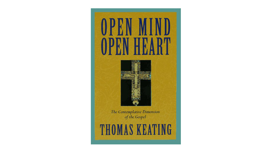 'Open Mind, Open Heart' by Thomas Keating