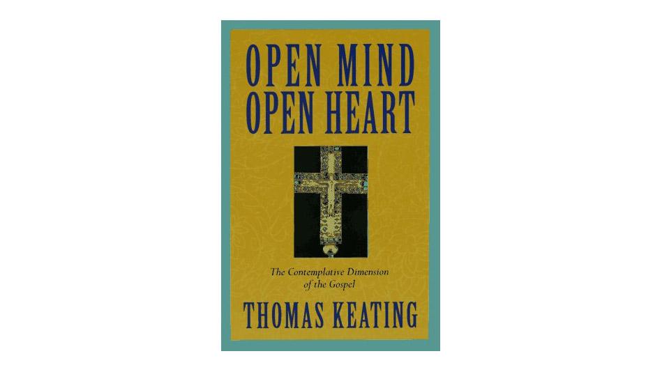 'Open Mind, Open Heart' by Thomas Keating