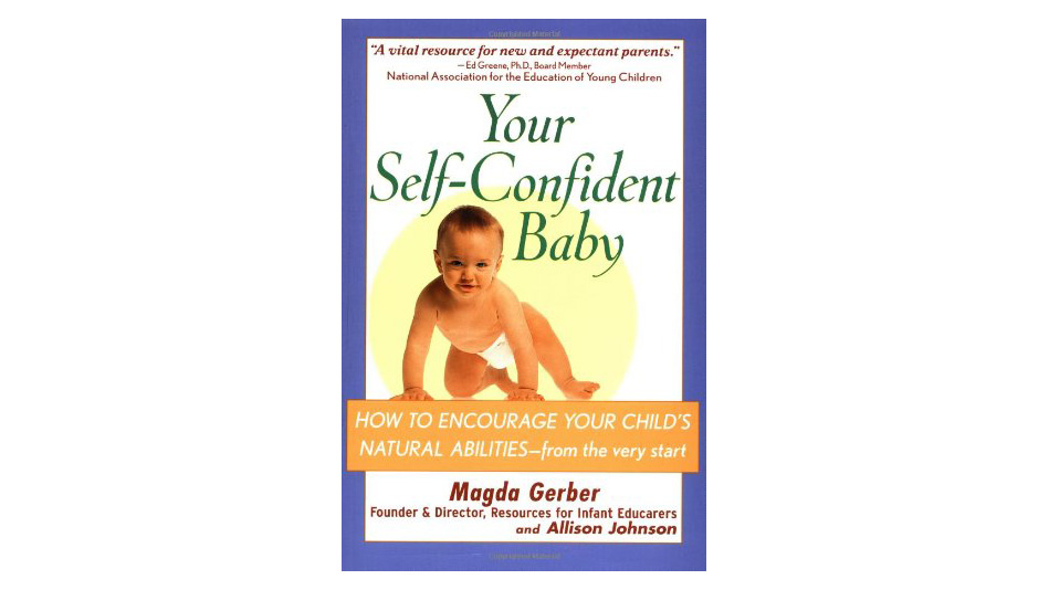 'Your Self-Confident Baby' by Magda Gerber and Allison Johnson