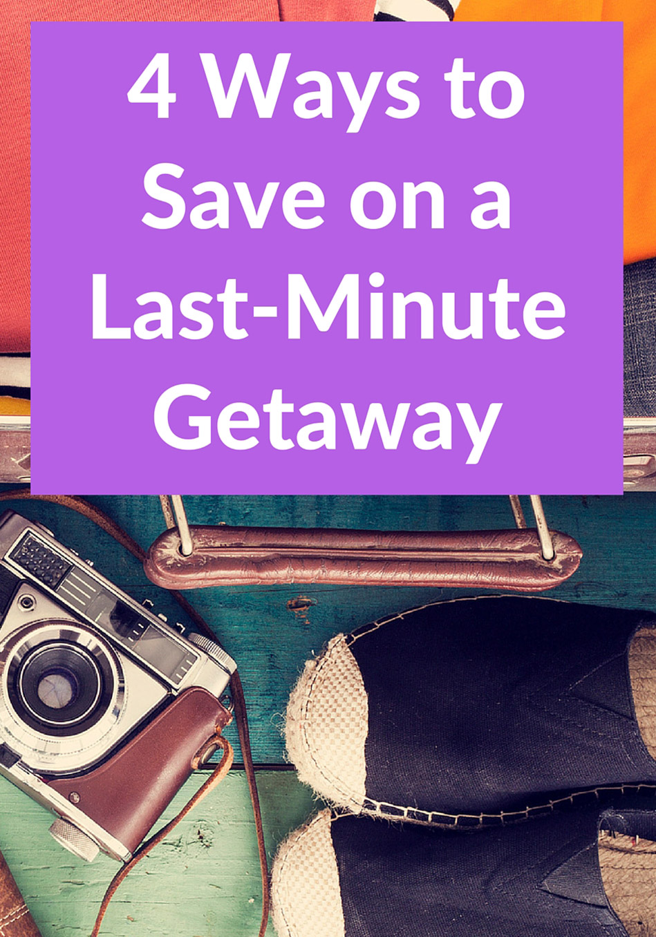 4 Ways to Score a Last-Minute Travel Bargain