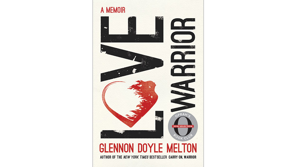 Love Warrior by Glennon Doyle Melton