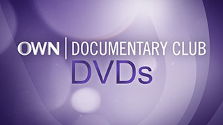 OWN Documentary Club DVDs