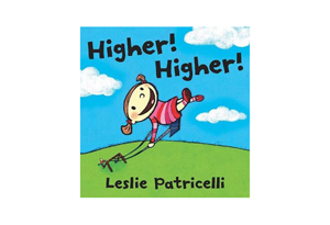 Higher, Higher by Leslie Patricelli