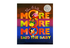 More, More, More, Said the Baby: 3 Love Stories by Vera B. Williams