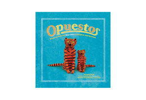 Opuestos: Mexican Folk Art Opposites in English and Spanish by Cynthia Weill