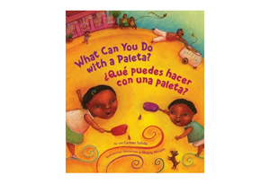 What Can You Do with a Paleta?/??Que puedes hacer con una paleta? by CarmenTafolla