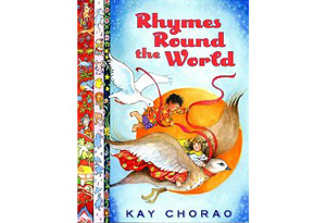 Rhymes Round the World compiled by Kay Chorao